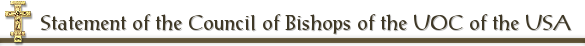 Statement of the Council of Bishops of the UOC of the USA