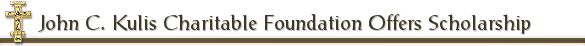 John C. Kulis Charitable Foundation Offers Scholarship