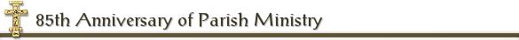 85th Anniversary of Parish Ministry