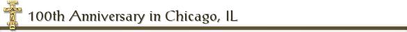 100th Anniversary in Chicago, IL